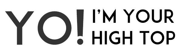 YO! I'm your high top