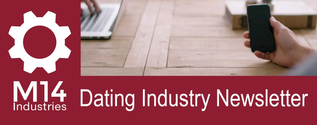 M14 Dating Industry Newsletter