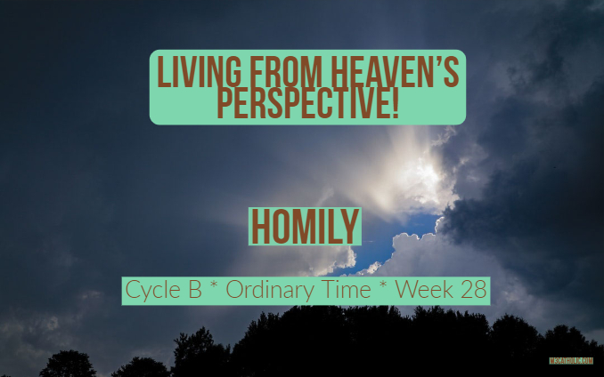 Homily: Living From Heaven's Perspective