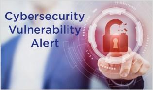 Cybersecurity Vulnerability Alert
