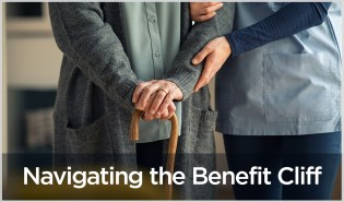 Benefit Cliff - Senior Living and Social Services