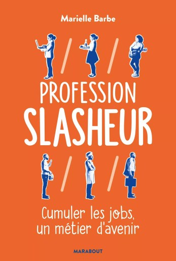 Livre Profession slasheur - Marielle BARBE