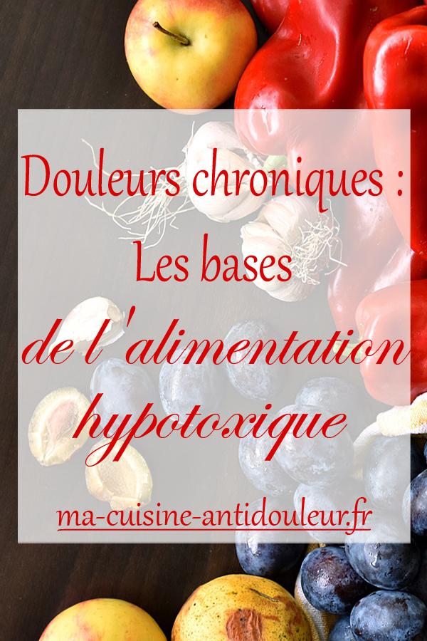Douleurs chroniques : les bases de l'alimentation hypotoxique