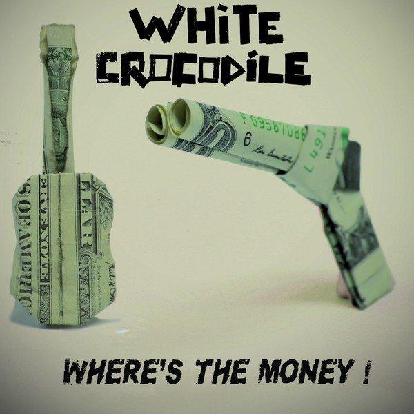 la couverture du single du groupe international White Crocodile where's the money