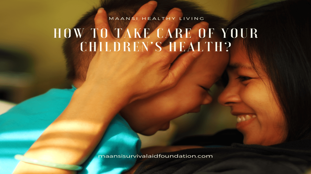 How to take care of your children's health?