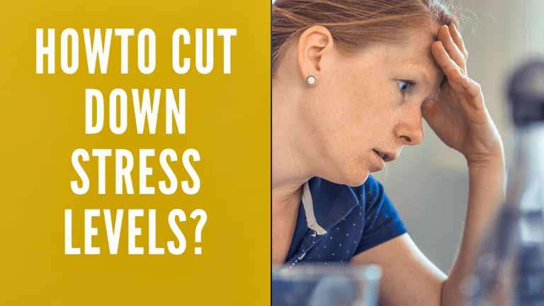 How to cut down stress levels?