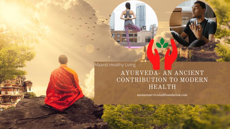 Ayurveda- An ancient contribution to modern health.