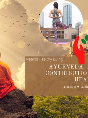 Ayurveda- AN ancient contribution to modern health