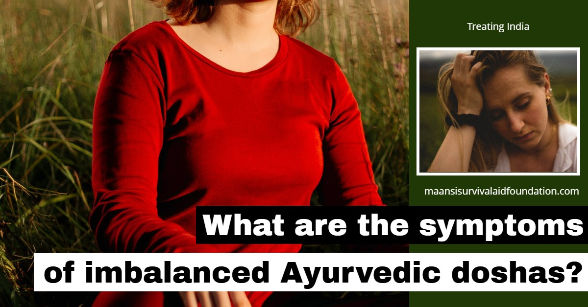 What are the symptoms of imbalanced Ayurvedic doshas?