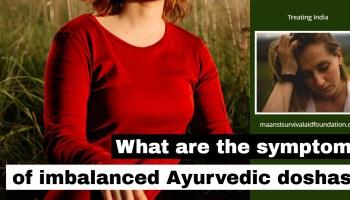 What are the symptoms of imbalanced Ayurvedic doshas