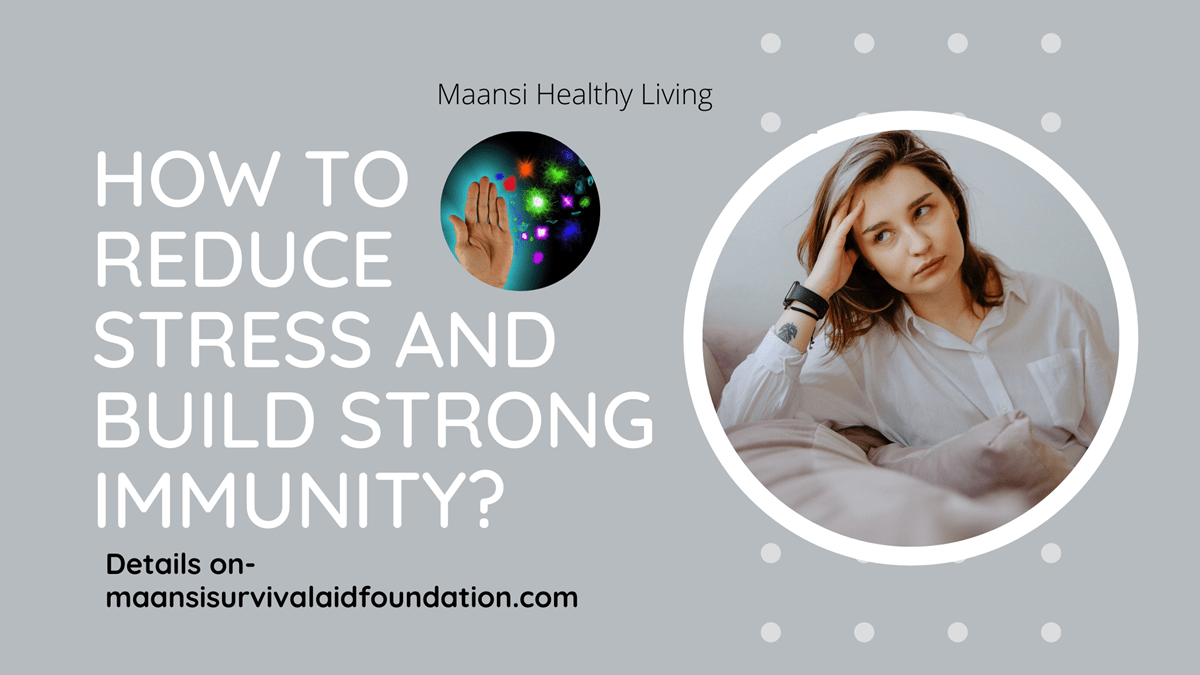 How To Reduce Stress and Build Strong Immunity?