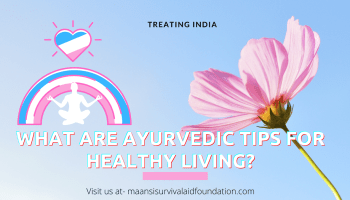 What are Ayurvedic tips for healthy living