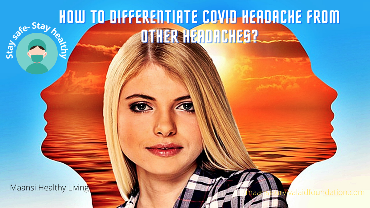 How to differentiate Covid-19 headache from other headaches?