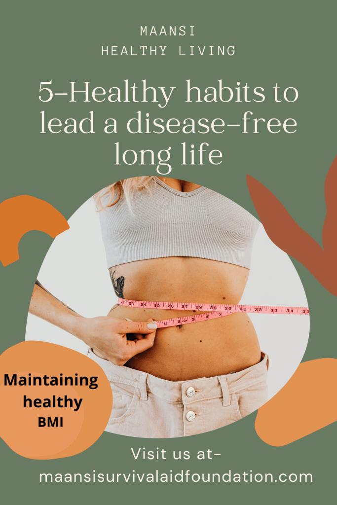 5-Healthy habits to lead a long disease-free life- Healthy BMI