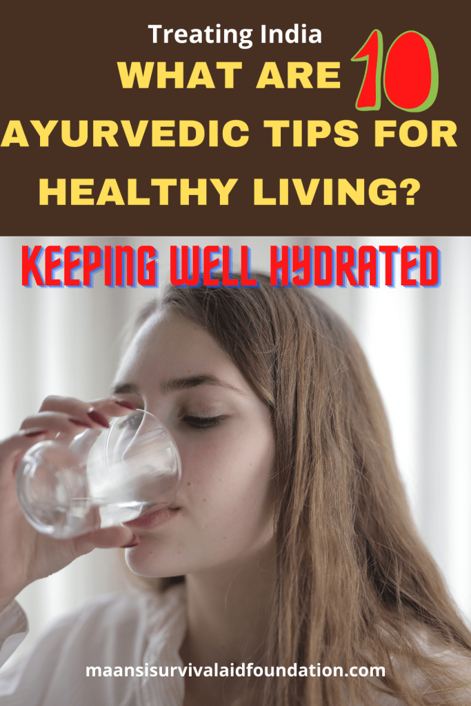 10- Ayurvedic tips for healthy living- Keeping the body well hydrated