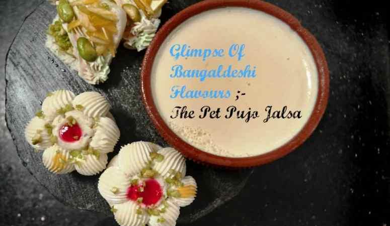 Glimpse Of Bangaldeshi Flavours – Pet Pujo Jalsa At Sofitel BKC