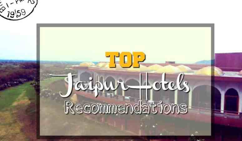 Our Top Jaipur Hotels Recommendations