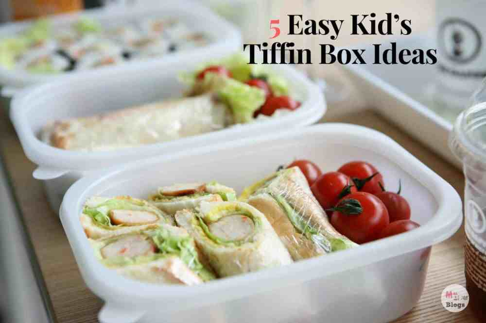 5 Easy Kid's Tiffin Box Ideas