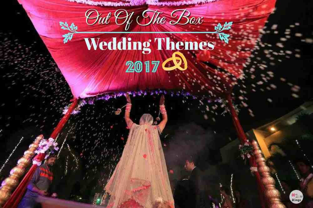 Out-Of-The-Box Wedding themes 2017