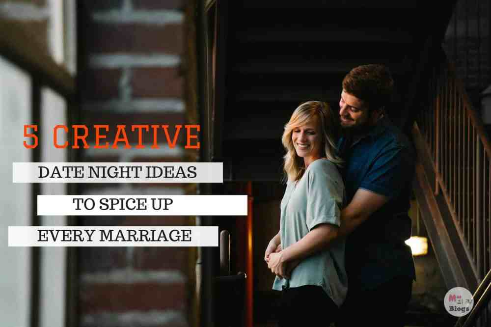 5 Creative Date Night Ideas To Spice Up Every Marriage