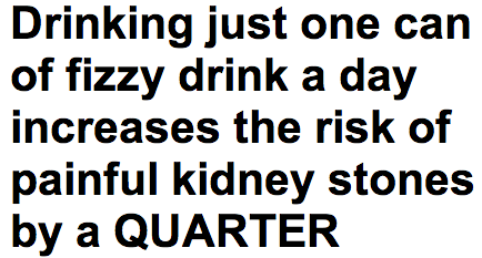 http://www.dailymail.co.uk/health/article-2325010/Drinking-just-fizzy-drink-day-increases-risk-painful-kidney-stones-QUARTER.html