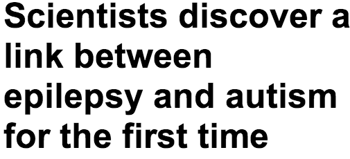 http://www.dailymail.co.uk/health/article-2325088/Scientists-discover-link-epilepsy-autism-time.html
