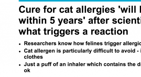http://www.dailymail.co.uk/news/article-2377265/Cure-cat-allergies-available-5-years-scientists-work-triggers-reaction.html