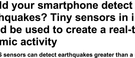 http://www.dailymail.co.uk/sciencetech/article-2438556/Could-iPhone-detect-earthquake-MEMS-sensors-create-real-time-seismic-activity-map.html