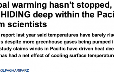 http://www.dailymail.co.uk/sciencetech/article-2556008/Global-warming-hasn-t-stopped-heats-just-HIDING-deep-Pacific-Ocean-claim-scientists.html