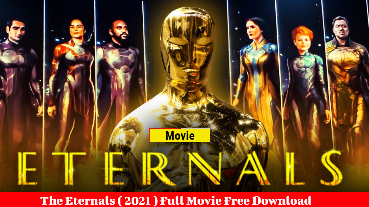 The Eternals Hollywood Full Movie Download