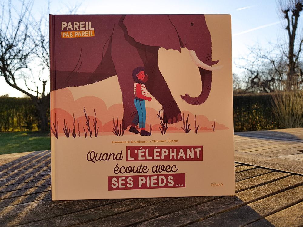 Quand l'éléphant écoute avec ses pieds, notre avis sur le livre des Editions Fleurus