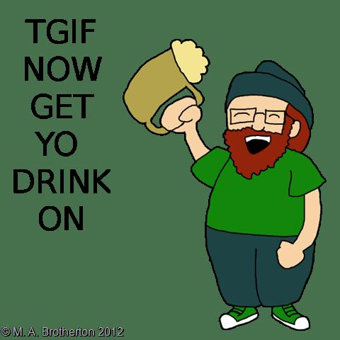 TGIF - Now Get Yo Drink On