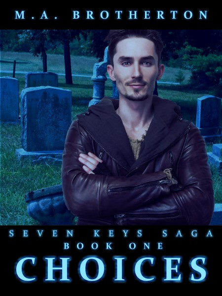 Choices: Book One of the Seven Keys Saga