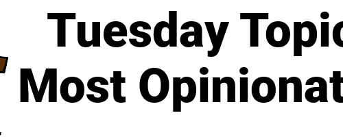 Voted Most Opinionated – Topical Tuesdays Explained