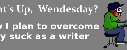 How I plan to overcome my suck as a writer
