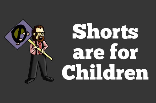 Shorts are for Children