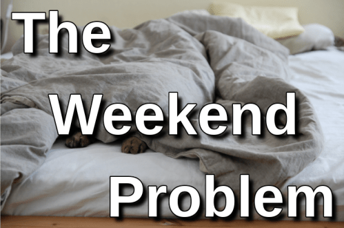 The Weekend Problem