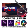 CinePacks Super 8 Film FX for Final Cut Pro, Premiere Pro, After Effects