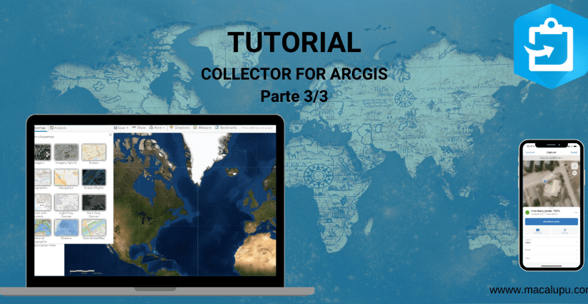 Tutorial: Collector for ArcGIS, crea, captura y comparte datos en tiempo real (Parte 3/3)
