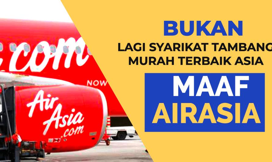 Maaf AirAsia bukan lagi syarikat penerbangan tambang murah terbaik