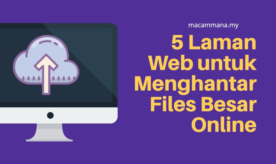 5 Laman Web untuk Hantar Fail Besar Online