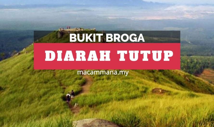 Bukit Broga Diarah Tutup!