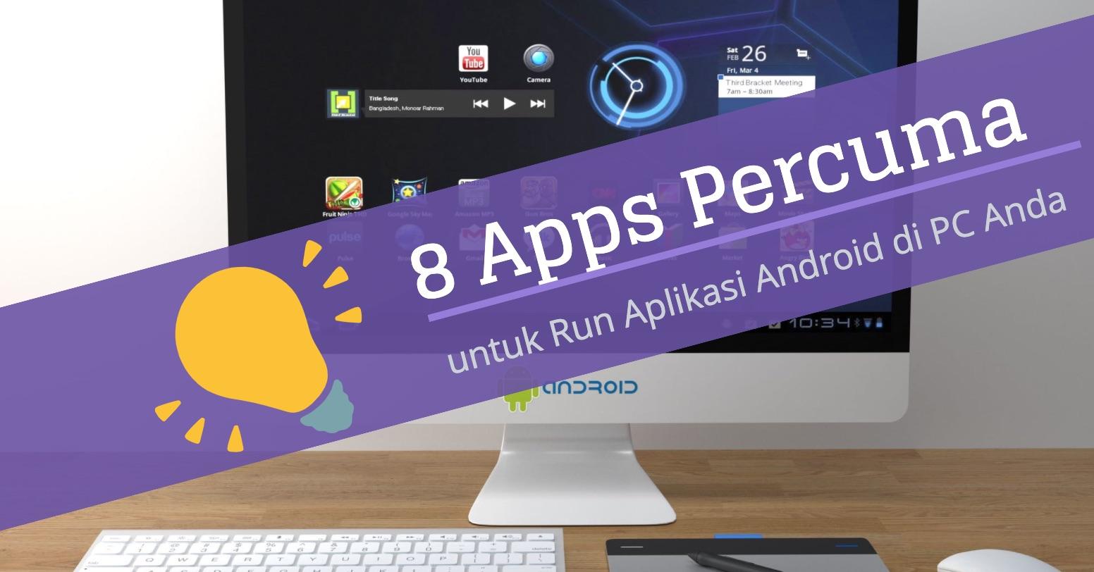 8 Apps Percuma untuk Run Aplikasi Android di PC Anda