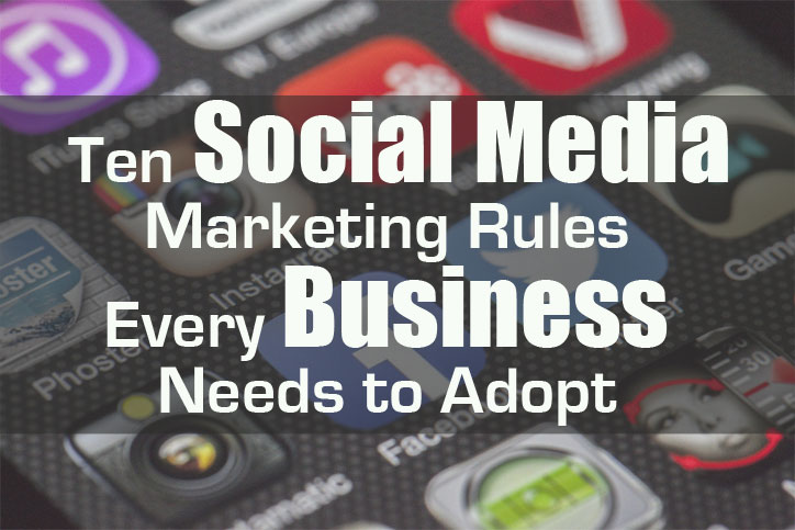 Ten Social Media Marketing Rules Every Business Needs to Adopt - Macaulay Gidado