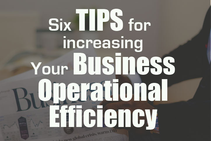 Six Tips for Increasing Your Business' Operational Efficiency - Macaulay Gidado