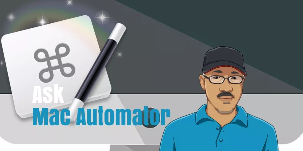 Ask Mac Automator