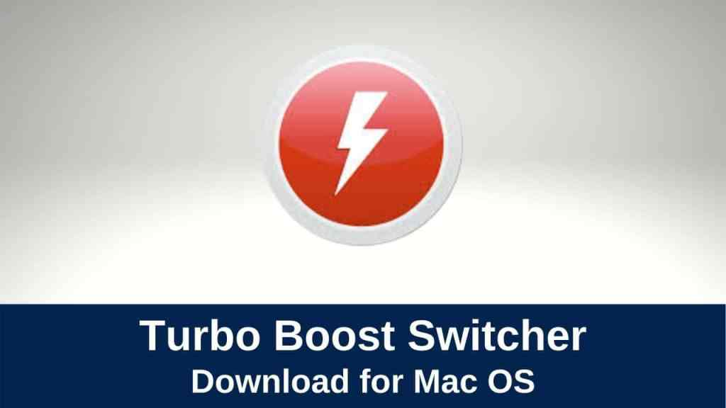 Download Turbo Boost Switcher Pro