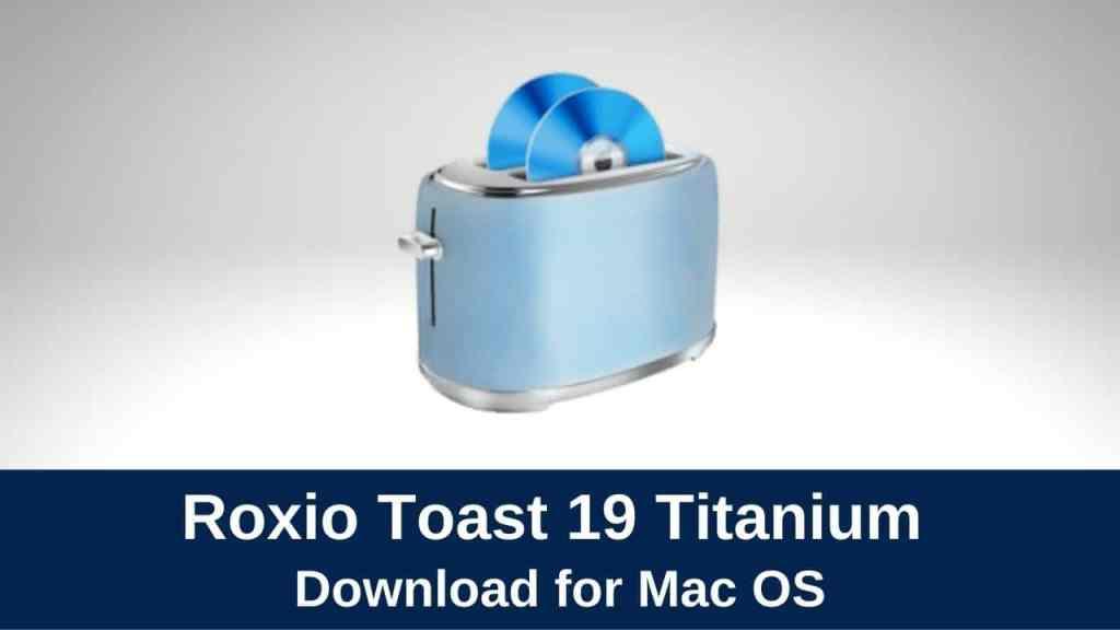 download roxio toast titanium 19