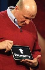 Steve Ballmer, big dummy