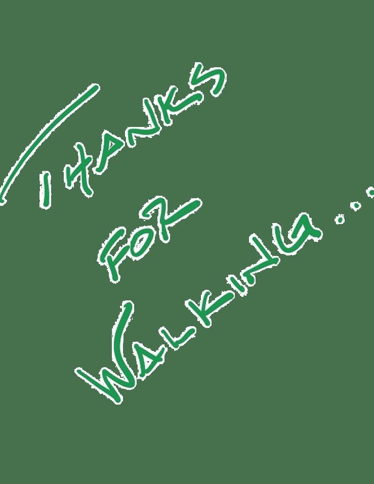 handwritten- thanks for walking